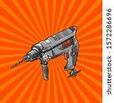 drilling machine vector  ... | Shutterstock .eps vector #1572286696