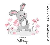 birthday card with cute bunny... | Shutterstock .eps vector #1572672253