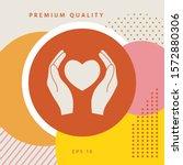 hands holding heart symbol.... | Shutterstock .eps vector #1572880306