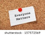 The Phrase Everyone Matters...