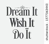 inspirational and motivation... | Shutterstock .eps vector #1577363443