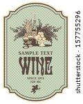 wine retro label with a still...   Shutterstock .eps vector #157755296
