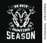 hunting quote design  oh buck... | Shutterstock .eps vector #1581209806