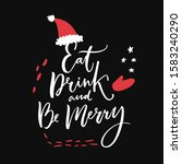 eat  drink and be merry.... | Shutterstock .eps vector #1583240290
