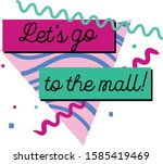 let's go to the mall graphic...   Shutterstock .eps vector #1585419469