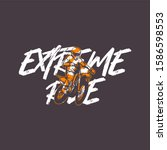 extreme ride quote slogan...   Shutterstock .eps vector #1586598553
