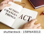 Act   Action Changes Things...