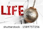 Anger And Life   Pictured As A...