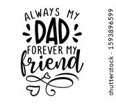 always my dad  forever my... | Shutterstock .eps vector #1593896599