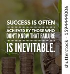 Small photo of Motivational Quote Inspirational Quote Success is often achieved by those who don't know that failure is inevitable. Download Share with your family and friends