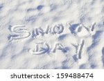 Snow Day Written In Capital...