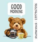 Good Morning Slogan With Bear...