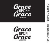 grace upon grace john 1 16... | Shutterstock .eps vector #1598013550