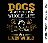 dog quote design   dogs are not ... | Shutterstock .eps vector #1599538159