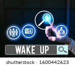 Small photo of Word writing text Wake Up. Business concept for an instance of a demonstrating waking up or being woken up Rise up.