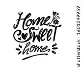 home sweet home hand drawn...   Shutterstock .eps vector #1601249959
