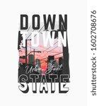 downtown slogan on city sunset...   Shutterstock .eps vector #1602708676