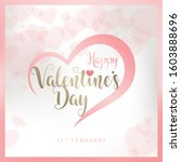 happy valentines day greeting... | Shutterstock .eps vector #1603888696