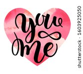 you and me modern calligraphy... | Shutterstock . vector #1603925050