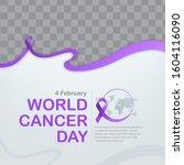 poster vector of world cancer... | Shutterstock .eps vector #1604116090