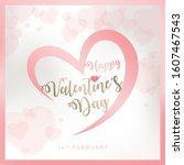 happy valentines day greeting... | Shutterstock .eps vector #1607467543