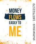 money flows easily to me.... | Shutterstock .eps vector #1607522170