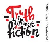 truth is stranger than fiction  ...   Shutterstock .eps vector #1607789809