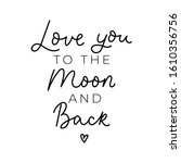 love you to the moon and back... | Shutterstock .eps vector #1610356756