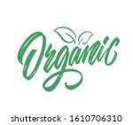 organic logo vector lettering... | Shutterstock .eps vector #1610706310