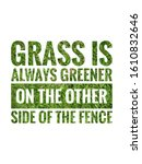 Grass Is Always Greener On The...
