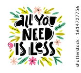 all you need is less. ecology... | Shutterstock .eps vector #1614727756
