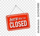 sorry we're closed sign in red... | Shutterstock .eps vector #1615424080