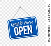 come in we're open sign in blue ... | Shutterstock .eps vector #1615426750