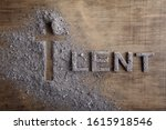 Lent Word Written In Ash  Dust...