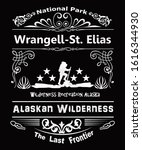 Wrangell St. Elias national park in Alaska.  Part of the Alaskan wilderness, the last frontier with a hiker in a grunge typography design.  Says wilderness recreation Alaska.