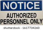 Small photo of Notice - Authorized Personnel Only, Authorization to Enter Sign