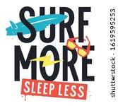 surfing slogan for t shirt... | Shutterstock .eps vector #1619595253