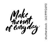 make the most of every day.... | Shutterstock .eps vector #1619992693