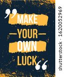 make your own luck... | Shutterstock .eps vector #1620052969