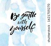 be gentle with yourself.... | Shutterstock .eps vector #1621705270