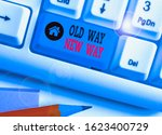 Word writing text Old Way New Way. Business concept for The different way to fulfill the desired purposes.