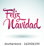 Feliz Navidad - Merry Christmas spanish text - Vector Calligraphic Lettering.