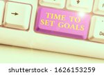 Small photo of Word writing text Time To Set Goals. Business concept for Desired Objective Wanted to accomplish in the future.