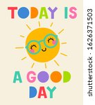 today is a good day   cute sun... | Shutterstock .eps vector #1626371503