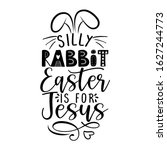 Silly Rabbit  Easter Is For...