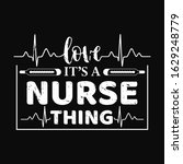 nurse saying and quote design... | Shutterstock .eps vector #1629248779