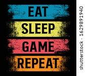 eat sleep game repeat cool...   Shutterstock .eps vector #1629891940
