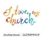 i love my church. vector... | Shutterstock .eps vector #1629899419