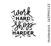 work hard shop harder  vector...   Shutterstock .eps vector #1629941113