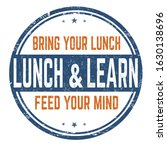 lunch and learn sign or stamp... | Shutterstock .eps vector #1630138696